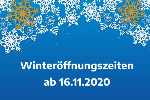 Winteröffnungszeiten 2020/2021 | ab 16.11.2020 – 28.02.2021